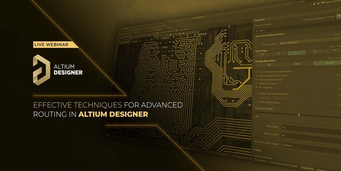 Live Webinar: Effective Techniques for advanced Routing in Altium Designer
