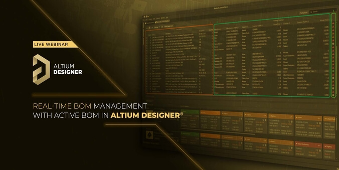 Live Webinar : Real-Time BOM Management with ActiveBOM in Altium Designer®